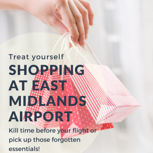 Shopping at East Midlands Airport