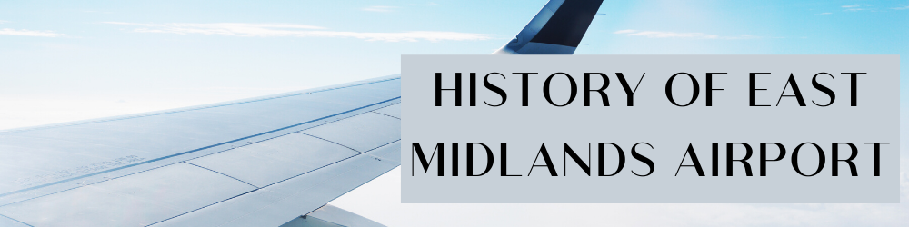 history of east midlands airport